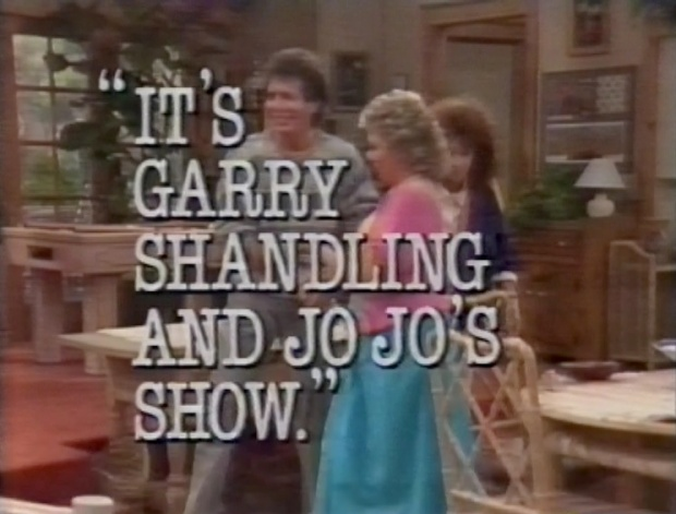 It's Garry Shandling and Jo Jo's Show