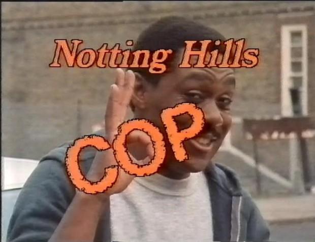 Notting Hills Cop