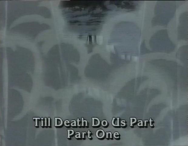Till Death Do Us Part Part One